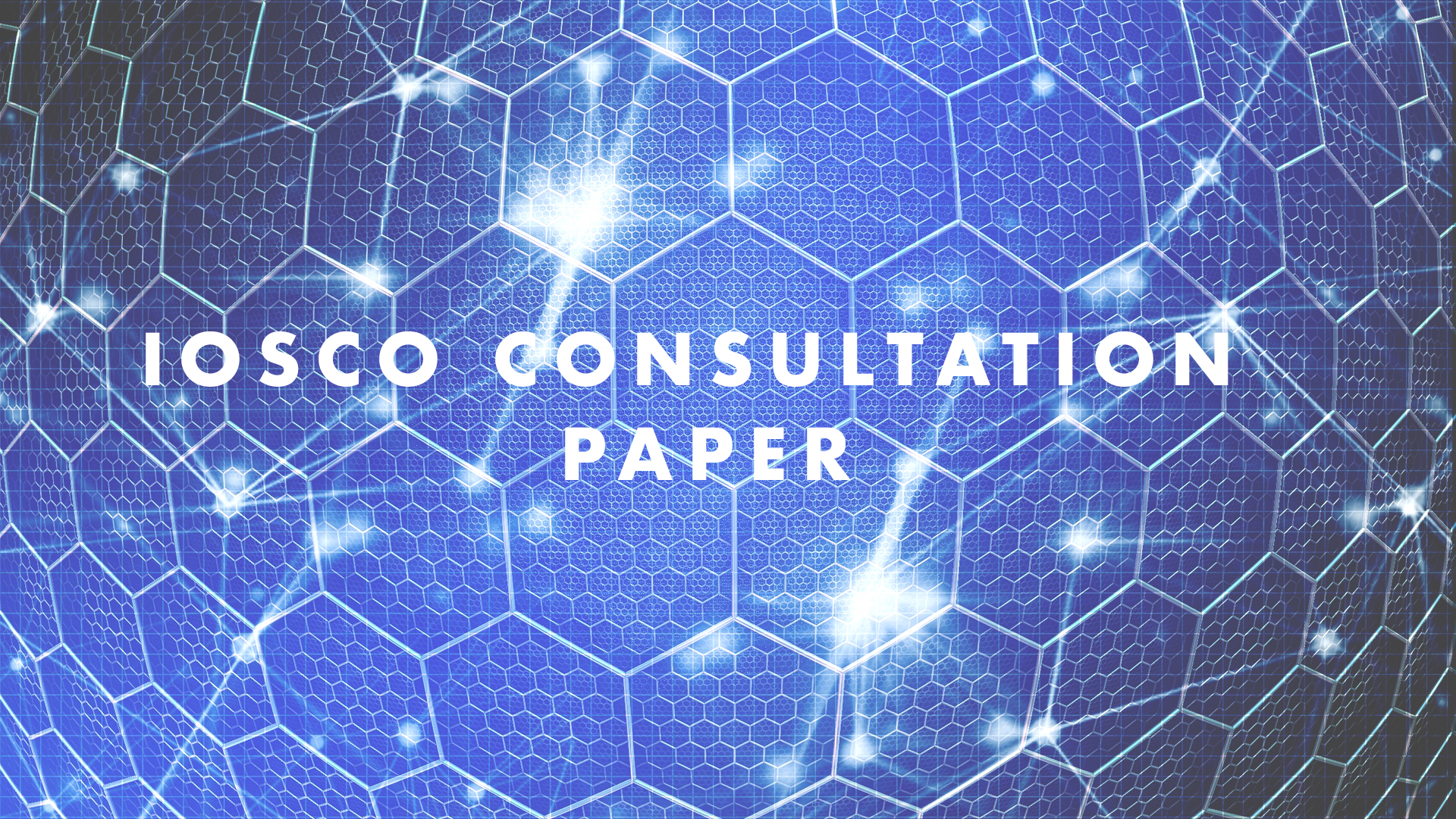 IOSCO CONSULTATION PAPER PUBLIC COMMENT